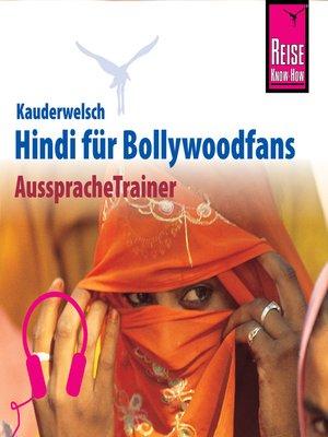 cover image of Reise Know-How Kauderwelsch AusspracheTrainer Hindi für Bollywoodfans