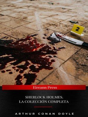cover image of Sherlock Holmes. La colección completa (2020 Edición)