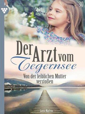 cover image of Der Arzt vom Tegernsee 30 – Arztroman