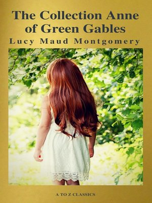 cover image of The Collection Anne of Green Gables (A to Z Classics)