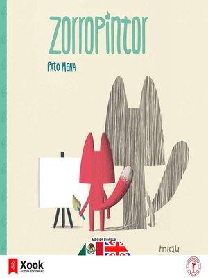 cover image of Zorro pintor--Fox painter