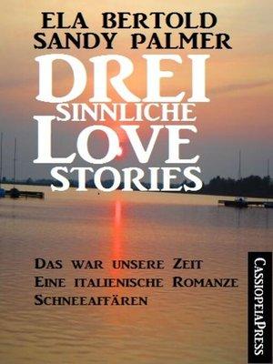 cover image of Drei sinnliche Love Stories