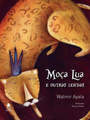 cover image of Moça Lua e outras lendas