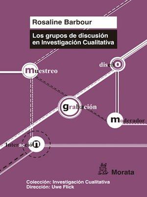 cover image of Los grupos de discusión en Investigación Cualitativa