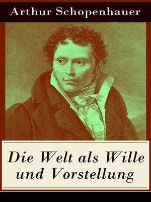 cover image of Die Welt als Wille und Vorstellung