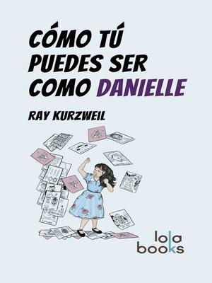 cover image of Cómo Tú puedes ser como Danielle
