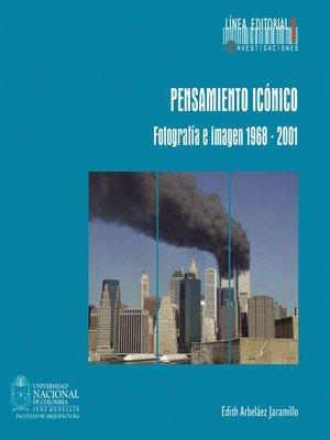cover image of Pensamiento icónico. Fotografía e imagen 1968--2001