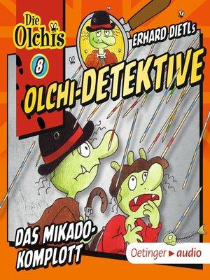 cover image of Olchi-Detektive 8. Das Mikado-Komplott