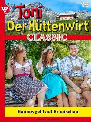 cover image of Toni der Hüttenwirt Classic 18 – Heimatroman