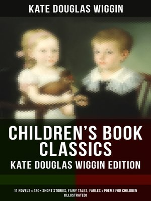 cover image of Children's Book Classics--Kate Douglas Wiggin Edition