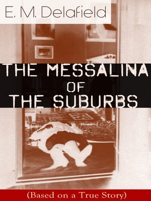 cover image of The Messalina of the Suburbs (Based on a True Story)