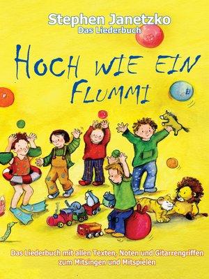 cover image of Hoch wie ein Flummi--Neue Spiellieder für die Kleinsten
