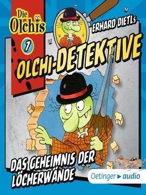 cover image of Olchi-Detektive 7. Das Geheimnis der Löcherwände