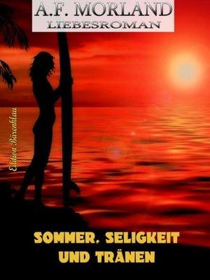 cover image of Sommer, Seligkeit und Tränen