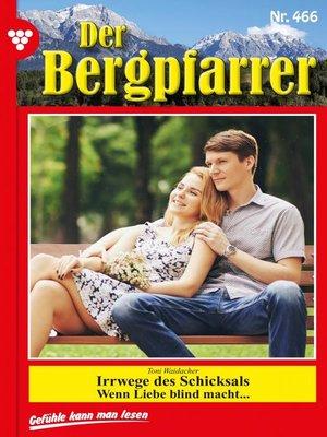 cover image of Der Bergpfarrer 466 – Heimatroman
