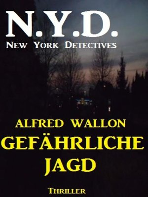 cover image of N.Y.D.--Gefährliche Jagd (New York Detectives)