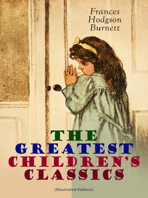 cover image of The Greatest Children's Classics (Illustrated Edition)