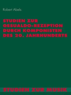 cover image of Studien zur Gesualdo-Rezeption durch Komponisten des 20. Jahrhunderts