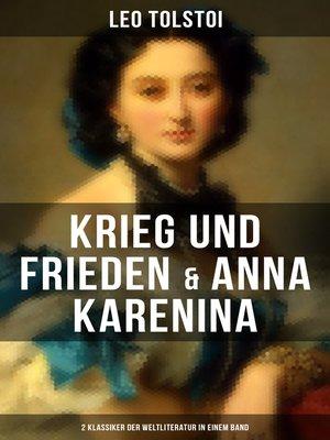 cover image of Krieg und Frieden & Anna Karenina (2 Klassiker der Weltliteratur in einem Band)