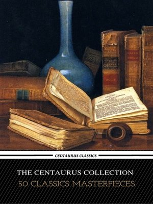 cover image of The Centaur Collection of 50 Literary Masterpieces (Centaur Classics)