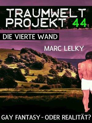 cover image of Traumwelt-Projekt 44 – Die vierte Wand