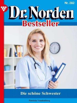 cover image of Dr. Norden Bestseller 282 – Arztroman