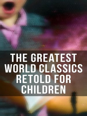 cover image of The Greatest World Classics Retold for Children