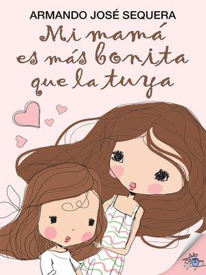 cover image of Mi mamá es más bonita que la tuya