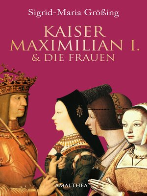 cover image of Kaiser Maximilian I. & die Frauen