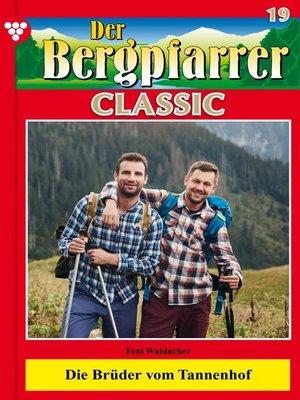 cover image of Der Bergpfarrer Classic 19 – Heimatroman