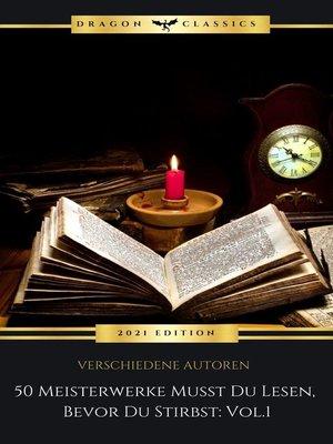 cover image of 50 Meisterwerke Musst Du Lesen, Bevor Du Stirbst