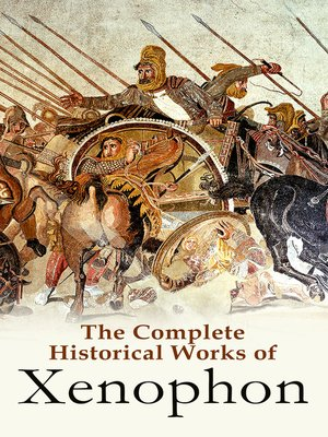 cover image of The Complete Historical Works of Xenophon