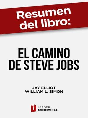 """cover image of Resumen del libro """"El camino de Steve Jobs"""" de Jay Elliot"""