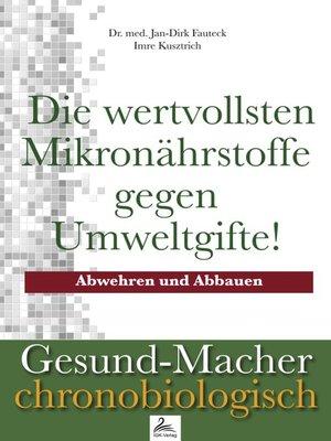 cover image of Die wertvollsten Mikronährstoffe gegen Umweltgifte!