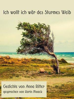 cover image of Ich wollt ich wär des Sturmes Weib