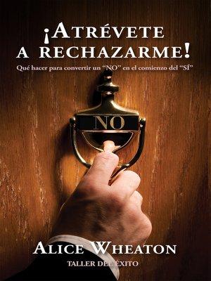 cover image of ¡Atrévete a rechazarme!