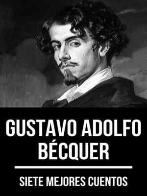 cover image of 7 mejores cuentos de Gustavo Adolfo Bécquer