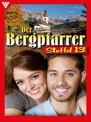 cover image of Der Bergpfarrer Staffel 13 – Heimatroman