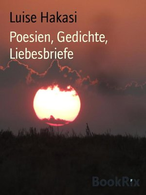 cover image of Poesien, Gedichte, Liebesbriefe
