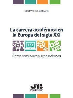 cover image of La carrera académica en la Europa del Siglo XXI