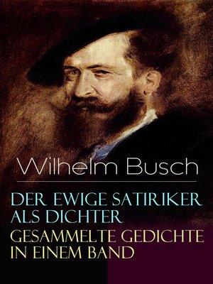 cover image of Der ewige Satiriker als Dichter--Gesammelte Gedichte in einem Band