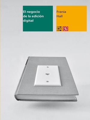 cover image of El negocio de la edición digital