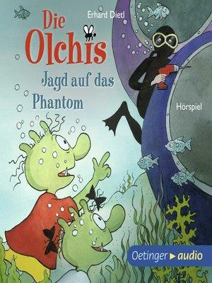 cover image of Die Olchis. Jagd auf das Phantom