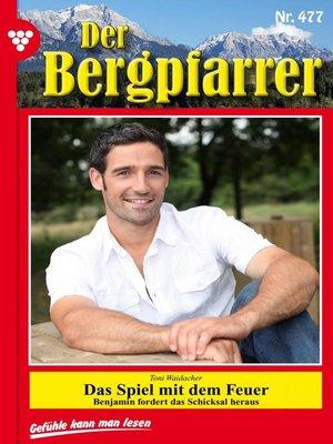 cover image of Der Bergpfarrer 477 – Heimatroman