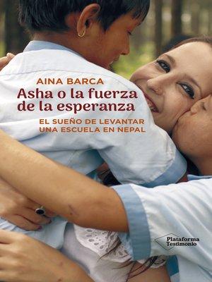 cover image of Asha o la fuerza de la esperanza