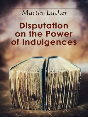 cover image of Disputation on the Power of Indulgences
