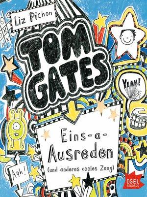 cover image of Tom Gates. Eins-a-Ausreden und anderes cooles Zeug