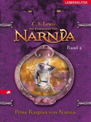 cover image of Die Chroniken von Narnia--Prinz Kaspian von Narnia (Bd. 4)