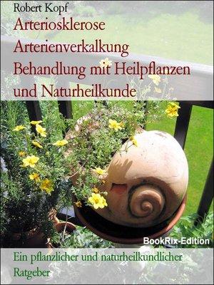 cover image of Arteriosklerose Arterienverkalkung    Behandlung mit Heilpflanzen und Naturheilkunde