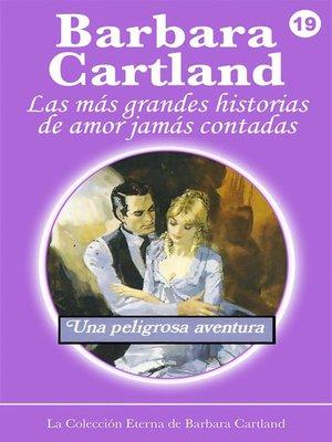 cover image of Una Peligrosa Aventura